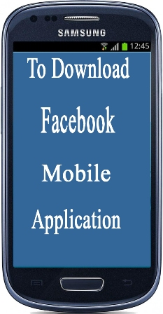 To download facebook mobile application (app)