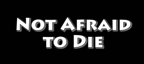 """""""We are Not Afraid to Die"""" - A Secret Key of Success of All Successful People"""