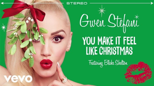 christmas song of all time to listen gwen stefani you make it feel like - Top Christmas Song