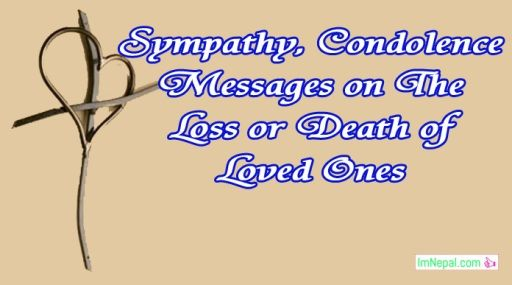 sympathy condolence messages on the loss death of loved ones