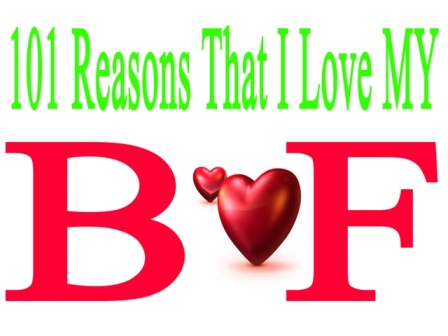 101 Serious Reasons Why I Love My Boyfriend | Him