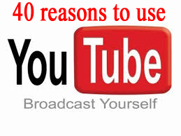 40 Reasons to Use YouTube