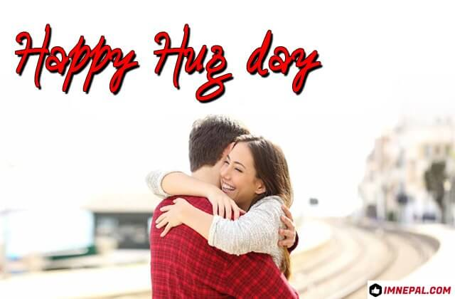 466 Lovely Happy Hug Day Wishes & Messages For Your Beloved One