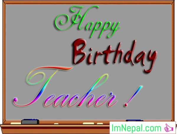 50 Happy Birthday Wishes, SMS, Messages and Greetings for Teacher in