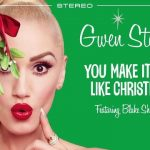 Christmas Song of All Time to Listen - Gwen Stefani - You Make It Feel Like Christmas