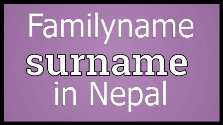 List of Nepali Surnames | Family Names in Nepal