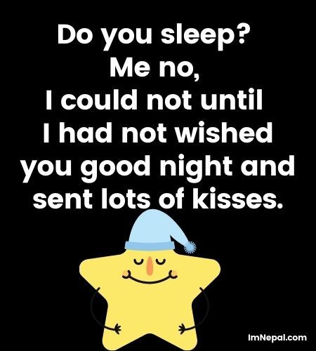 Do you sleep Me no, I could not until I had not wished you good night and sent lots of kisses. image