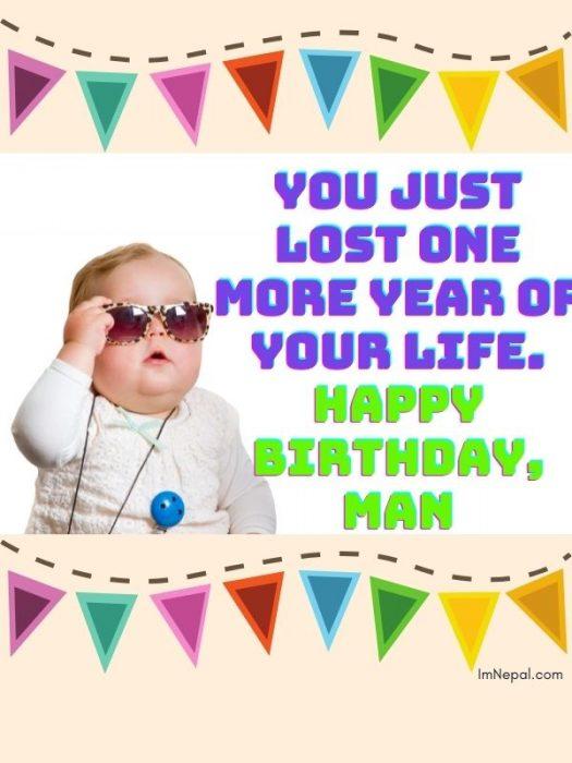 Funny happy birthday wishes image Man