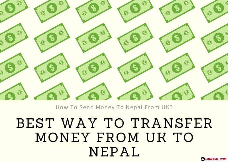 How To Send Money To Nepal From UK? Here're 6 Best Way To Transfer Money From UK To Nepal