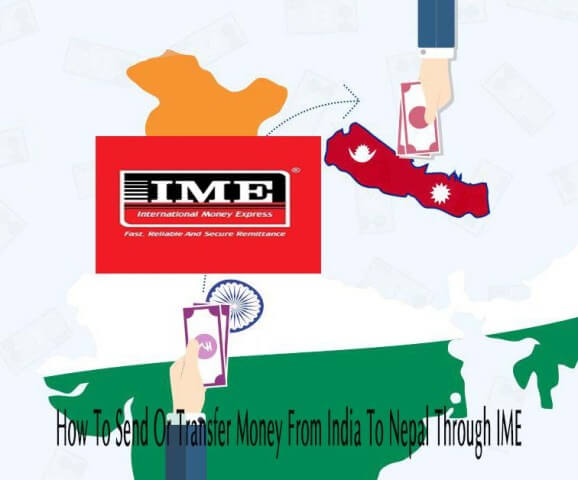 How To Send Or Transfer Money From India To Nepal Through IME