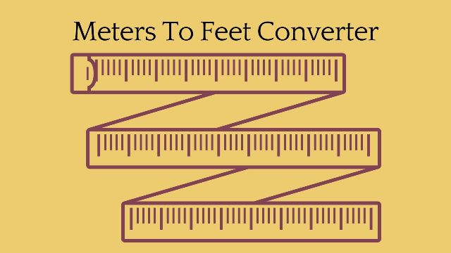 How to Convert Meters to Feet Online? Here Is The Best Software Tool