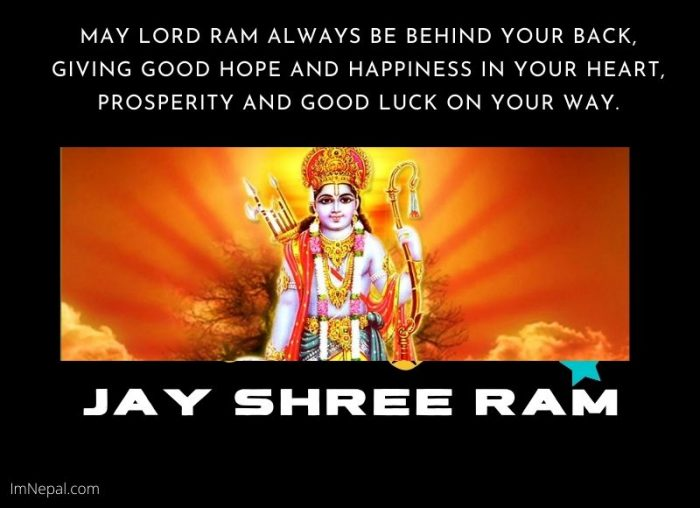 May Lord Ram always be behind your back, giving good hope and happiness in your heart, prosperity and good luck on your way.